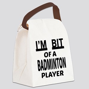 I'm bit of a Badminton player Canvas Lunch Bag