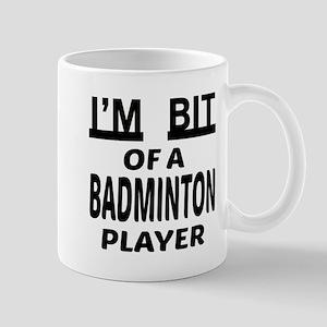 I'm bit of a Badminton player Mug