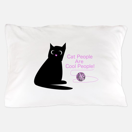 Cat People Are Cool People! Pillow Case