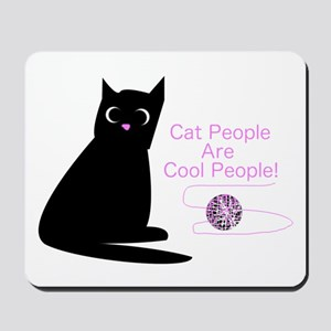 Cat People Are Cool People! Mousepad
