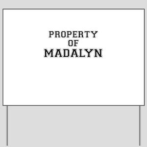 Property of MADALYN Yard Sign