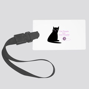 Cat People Are Cool People! Large Luggage Tag