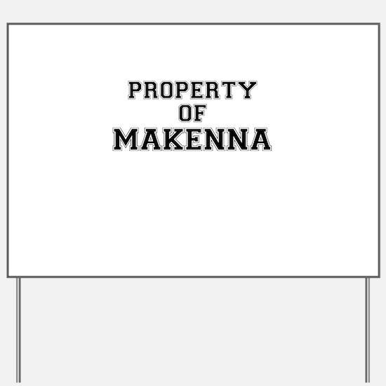 Property of MAKENNA Yard Sign