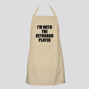 I'm with the keyboard player Apron