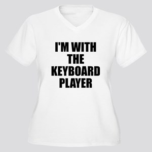 I'm with the keyboard player Plus Size T-Shirt