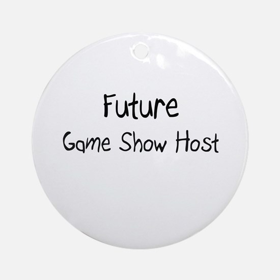 Future Game Show Host Ornament (Round)