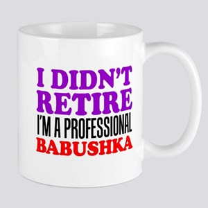 Didn't Retire Professional Babushka Mugs