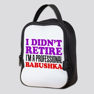 Didn't Retire Professional Babushka Neoprene Lunch