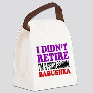 Didn't Retire Professional Babushka Canvas Lunch B