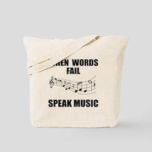 When words fail speak music Tote Bag