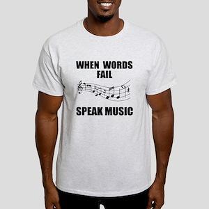 When words fail speak music Light T-Shirt