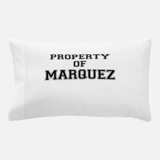 Property of MARQUEZ Pillow Case