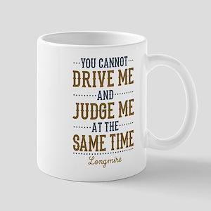 Drive Me And Judge Me Mugs