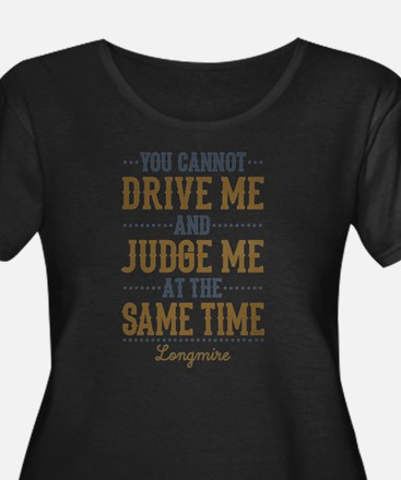 Drive Me And Judge Me Plus Size T-Shirt