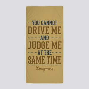 Drive Me And Judge Me Beach Towel