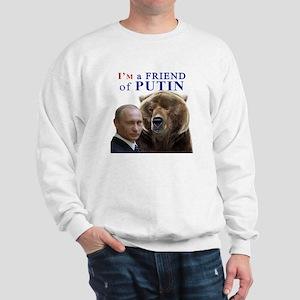 I'm a frieand of Putin Sweatshirt
