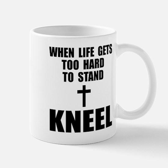 When life gets too hard to stand Mug