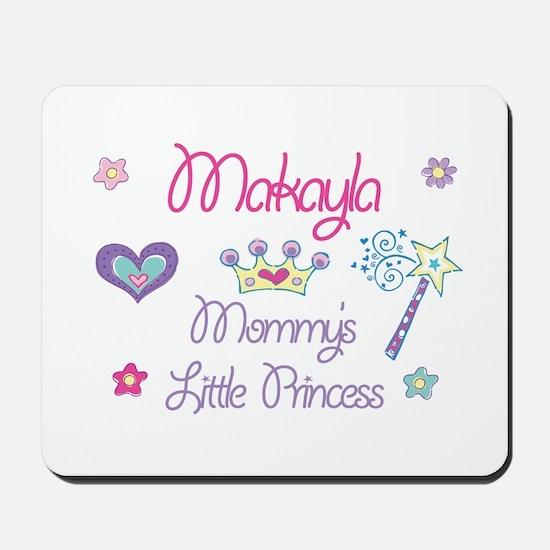 Makayla - Mommy's Little Prin Mousepad