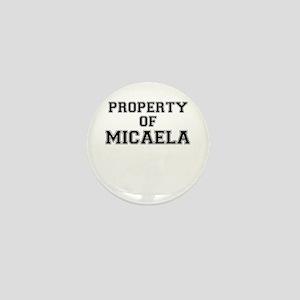 Property of MICAELA Mini Button