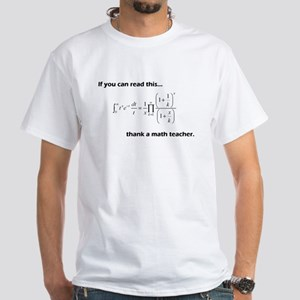 Thank A Math Teacher White T-Shirt