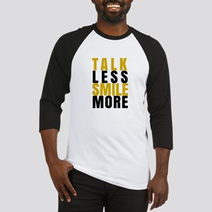 Talk Less Smile More Baseball Jersey