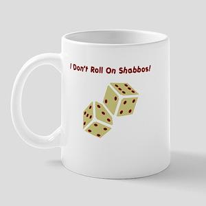I don't roll on Shabbos Mug