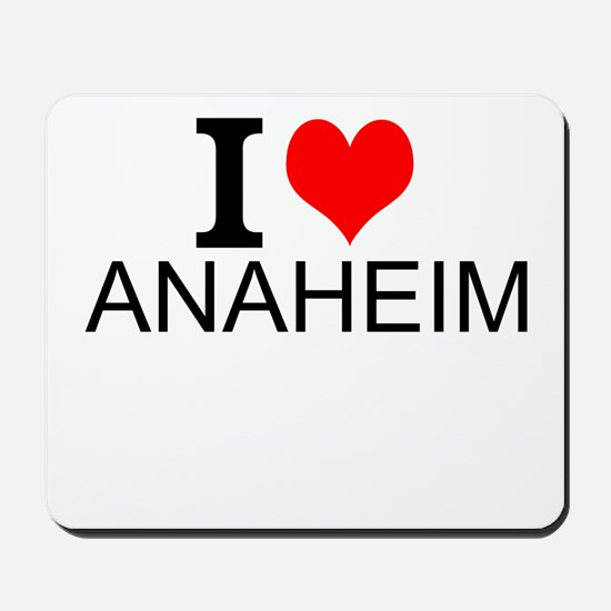 I Love Anaheim Mousepad