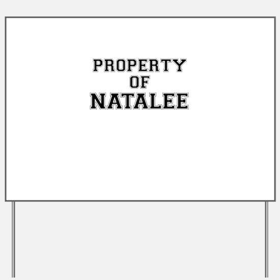 Property of NATALEE Yard Sign