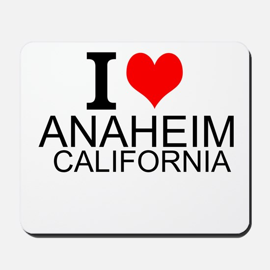I Love Anaheim, California Mousepad