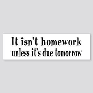 Homework Due Tomorrow Sticker (Bumper)