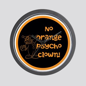 Anti Trump, no orange psycho clown! Wall Clock