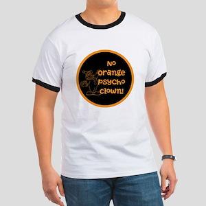 Anti Trump, no orange psycho clown! T-Shirt