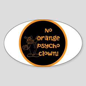 Anti Trump, no orange psycho clown! Sticker