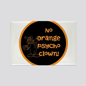 Anti Trump, no orange psycho clown! Magnets