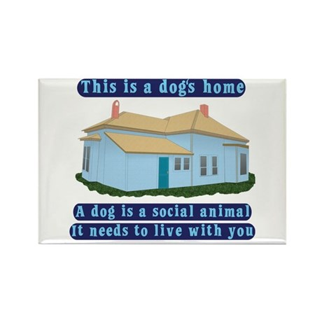 Dog's Home Rectangle Magnet