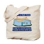 Dog's Home Tote Bag