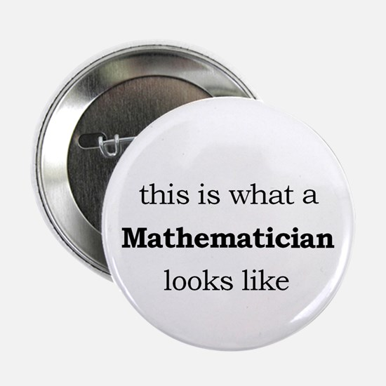 """What a Mathematician Looks LIke 2.25"""" Button"""