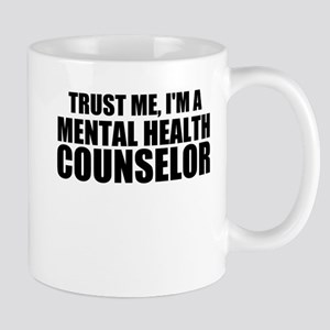 Trust Me, I'm A Mental Health Counselor Mugs