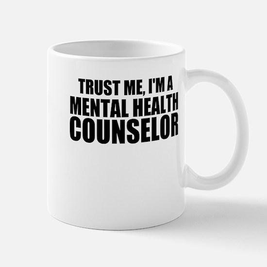 Trust Me, I'm A Mental Health Counselor Mugs