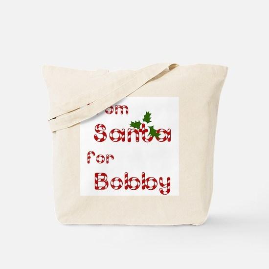 From Santa For Bobby Tote Bag