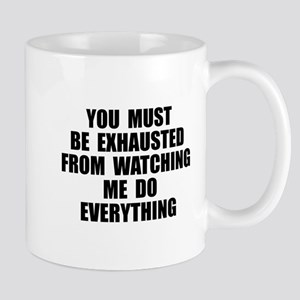You must be exhausted Mug