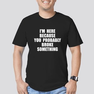 I'm here because you b Men's Fitted T-Shirt (dark)