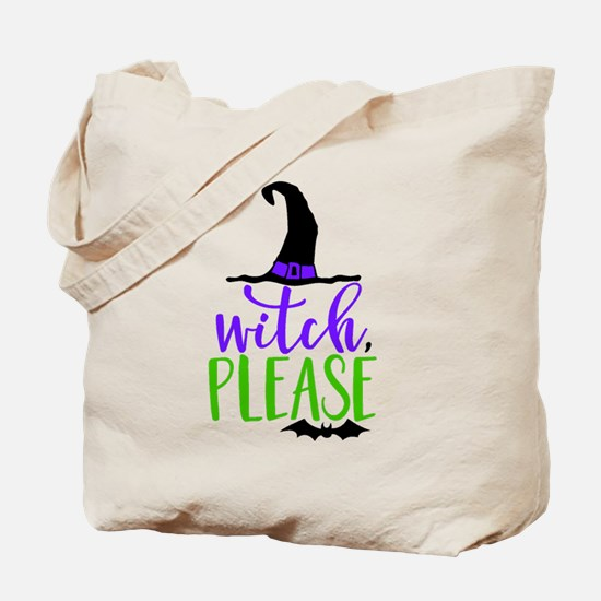 WITCH, PLEASE Tote Bag