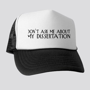 Don't Ask About My Dissertation Trucker Hat