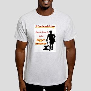 Get a bigger hammer Light T-Shirt