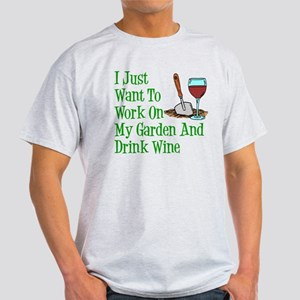 Work On Garden And Drink Wine T-Shirt