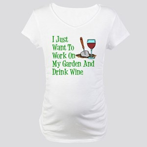 Work On Garden And Drink Wine Maternity T-Shirt