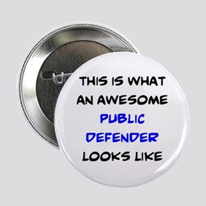 "awesome public defender 2.25"" Button"