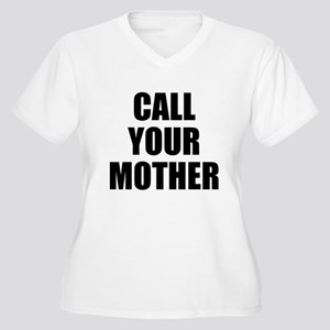 Call your mother Plus Size T-Shirt