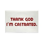 thank god I'm castrated Rectangle Magnet (100 pack